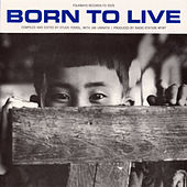 Born To Live: Hiroshima (Recordings Of The Voices Of Many) by Various Artists
