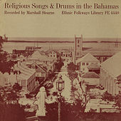 Religious Songs And Drums In The Bahamas by Various Artists