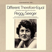 Different Therefore Equal by Peggy Seeger
