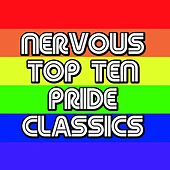 NERVOUS TOP TEN PRIDE CLASSICS by Various Artists