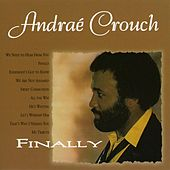 Finally by Andrae Crouch