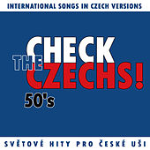Check The Czechs! 50´S - International Songs In Czech Versions by Various Artists