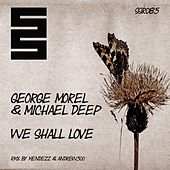 We Shall Love by George Morel