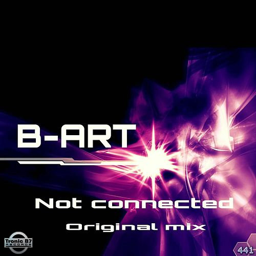 Not Connected EP by Bart