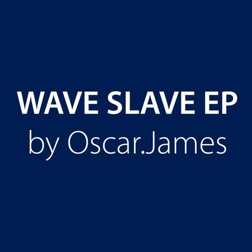 Wave Slave by Oscar James