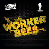 Worker Bees by Virus Syndicate