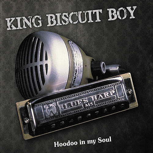 Hoodoo In My Soul by King Biscuit Boy