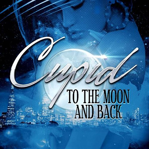 To the Moon and Back by Cupid