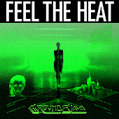 Feel The Heat by Groundislava