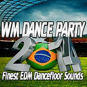 WM Dance Party 2014 (Finest EDM Dancefloor Sounds) by Various Artists