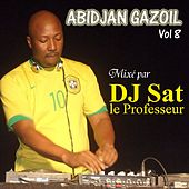 Abidjan Gazoil, Vol. 8 (Mixé par DJ Sat le professeur) by Various Artists