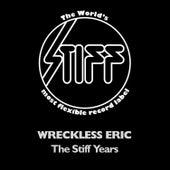 The Stiff Years von Wreckless Eric