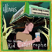 Adventures of Kid Catastrophe by Illinois