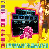 Champeta Criolla, Vol 2 - Visionary Black Music from Underground Colombiafrica by Various Artists
