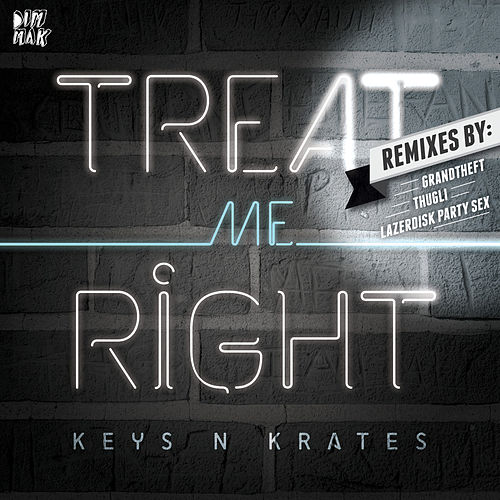 Treat Me Right EP by Keys N Krates