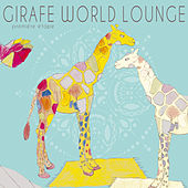 Girafe World Lounge - première étape (Download Version) by Various Artists