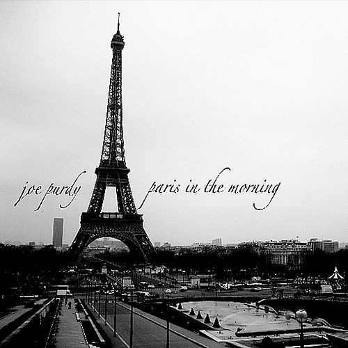 Paris In The Morning by Joe Purdy