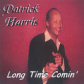 Long Time Comin' by Patrick Harris