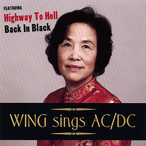 Wing Sings AC/DC by Wing