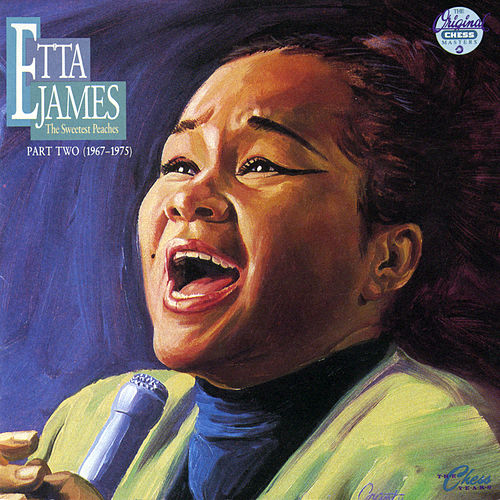 Sweetest Peaches : Part Two by Etta James