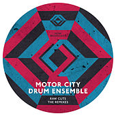 Raw Cuts Remixes by Motor City Drum Ensemble