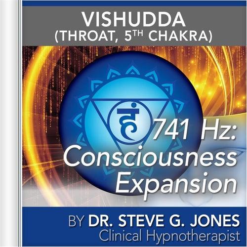 741 Hz: Consciousness Expansion (Vishuddha) [Throat, 5th Chakra] by Dr. Steve G. Jones