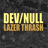 Lazer Thrash by Dev/Null