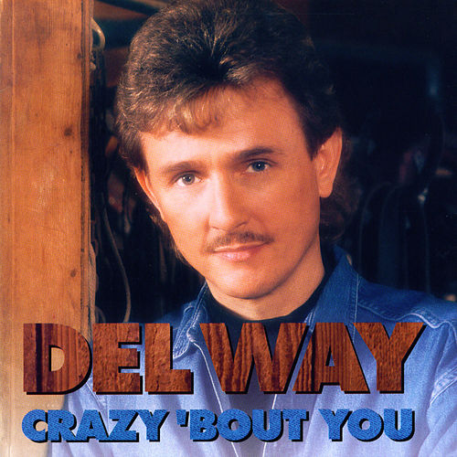 Crazy 'Bout You by Del Way