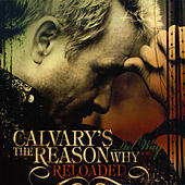 Calvary's The Reason Why (Reloaded) by Del Way