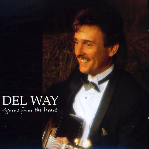 Hymns From The Heart by Del Way