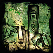 Cry Out by Ish