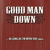 As Long As I'm With You(single) by Good Man Down