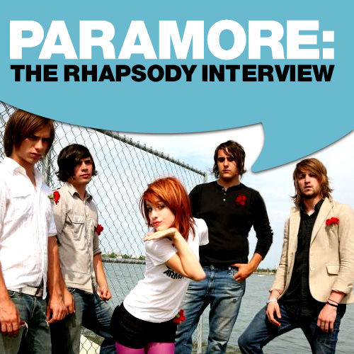 Paramore: The Rhapsody Interview by Paramore