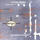 Michael Nyman: String Quartets Nos.1-3 by Balanescu Quartet