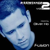 Rxxistance (Vol. 2: Fusion. Mixed by Oliver Ho) by Various Artists