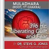 396 Hz: Liberating Guilt and Fear (Muladhara) [Root, 1st Chakra] by Dr. Steve G. Jones
