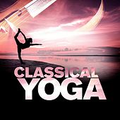 Classical Yoga by Various Artists