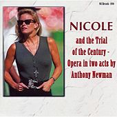 Nicole and the Trial of the Century - An Opera in Two Acts by Anthony Newman