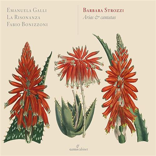 Barbara Strozzi: Arias and Cantatas by Emanuela Galli