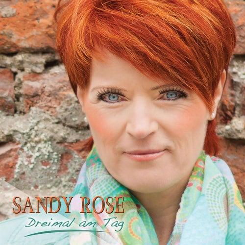 Dreimal am Tag by Sandy Rose