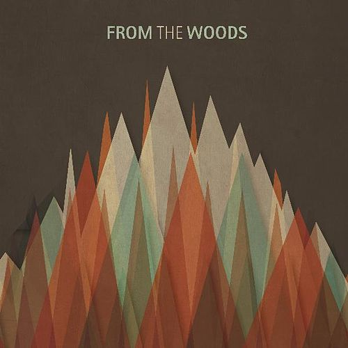 From the Woods by From the Woods