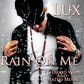 Rain on Me (feat. David Wade & Mateo Music) by Lux
