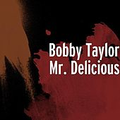 Mr. Delicious by Bobby Taylor