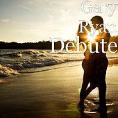 Debute by Gary Ryan