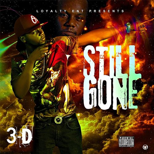 Still Gone by 3-D