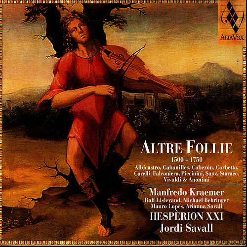 Altre Follie (1500-1750) by Hespèrion XXI