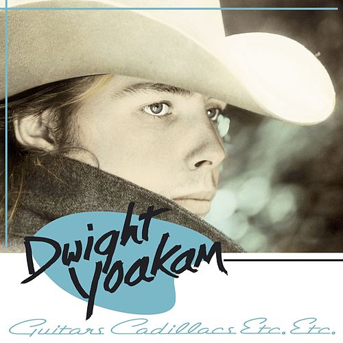 Guitars, Cadillacs, Etc., Etc. by Dwight Yoakam