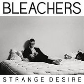 Strange Desire by Bleachers