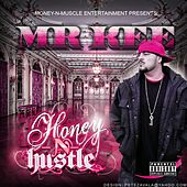 Honey N Hustle by Mr. Kee