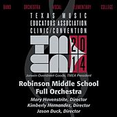 2014 Texas Music Educators Association (TMEA): Robinson Middle School Full Orchestra [Live] by Robinson Middle School Orchestra